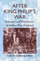 After King Philip's War ebook by Colin G. Calloway
