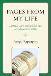 Pages From My Life - A Liberal Arts Background for a Fundraising Career ebook by Joseph Rappaport