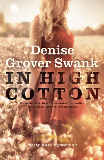 In High Cotton - Neely Kate Mystery #2 ebook by Denise Grover Swank