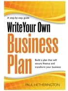 Write Your Own Business Plan ebook by Paul Hetherington