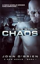 A New World: Chaos ebook by John O'Brien