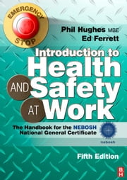 Introduction to Health and Safety at Work ebook by Hughes, Phil