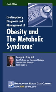 Contemporary Diagnosis and Management of Obesity and The Metabolic Syndrome®, 4th edition ebook by George A. Bray, MD