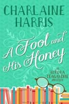 A Fool and His Honey eBook by Charlaine Harris
