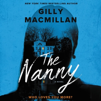 The Nanny - A Novel sesli kitap by Gilly Macmillan