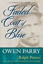 Faded Coat of Blue ebook by Owen Parry, Ralph Peters