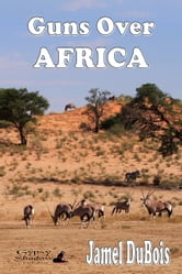 Guns Over Africa ebook by Jamel DuBois