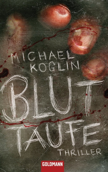 Bluttaufe - Thriller ebook by Michael Koglin