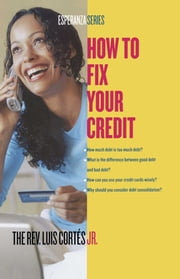 How to Fix Your Credit ebook by Kobo.Web.Store.Products.Fields.ContributorFieldViewModel
