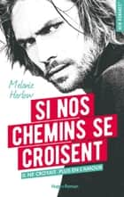 Si nos chemins se croisent ebook by