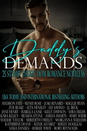 Daddy's Demands: Twenty-Five Steamy Daddy Dom Romance Novellas ebook by Madison Faye, Renee Rose, Loki Renard,...