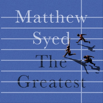 The Greatest - The Quest for Sporting Perfection Hörbuch by Matthew Syed