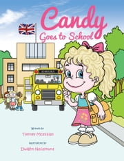 Candy Goes to School ebook by Tierney McMillian