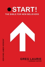 NKJV, Start: The Bible for New Believers, eBook ebook by Greg Laurie