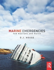 Marine Emergencies - For Masters and Mates ebook by David House
