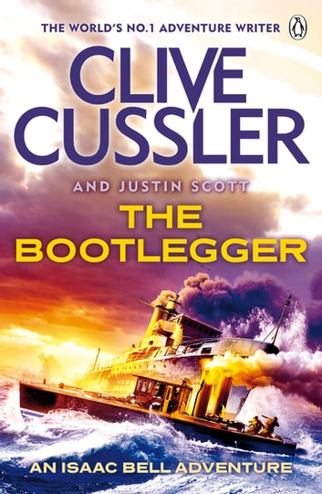 The Bootlegger - Isaac Bell #7 ebook by Clive Cussler,Justin Scott