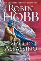 Il viaggio dell'assassino ebook by Robin Hobb
