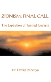 Zionism: Final Call ebook by Dr. David Rabeeya