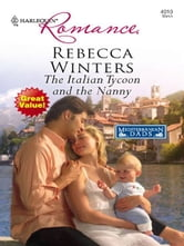 The Italian Tycoon and the Nanny ebook by Rebecca Winters