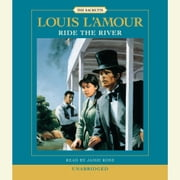Ride the River audiobook by Louis L'Amour