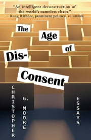 The Age of Dis-Consent ebook by Christopher G. Moore