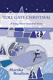 Toll Gate Christmas - A Long Short Seasonal Story ebook by Marsha Boulton