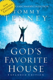 God's Favorite House: The Expanded Edition ebook by Tommy Tenney