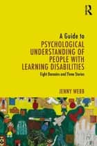 A Guide to Psychological Understanding of People with Learning Disabilities ebook by Jenny Webb