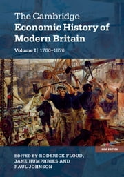 The Cambridge Economic History of Modern Britain: Volume 1, Industrialisation, 1700–1870 ebook by Roderick Floud,Jane Humphries,Paul Johnson