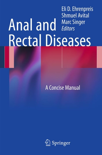 Anal and Rectal Diseases - A Concise Manual ebook by