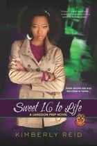 Sweet 16 to Life ebook by Kimberly Reid