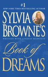 Sylvia Browne's Book of Dreams ebook by Sylvia Browne,Lindsay Harrison