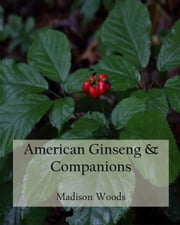 American Ginseng & Companions ebook by Madison Woods