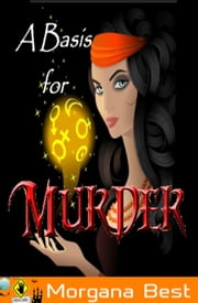 A Basis for Murder ebook by Morgana Best