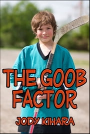 The Goob Factor ebook by Jody Kihara