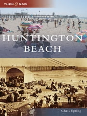 Huntington Beach ebook by Chris Epting