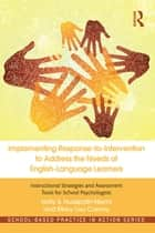Implementing Response-to-Intervention to Address the Needs of English-Language Learners ebook by Holly S. Hudspath-Niemi,Mary Lou Conroy