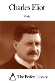 Works of Charles Eliot ebook by Charles Eliot