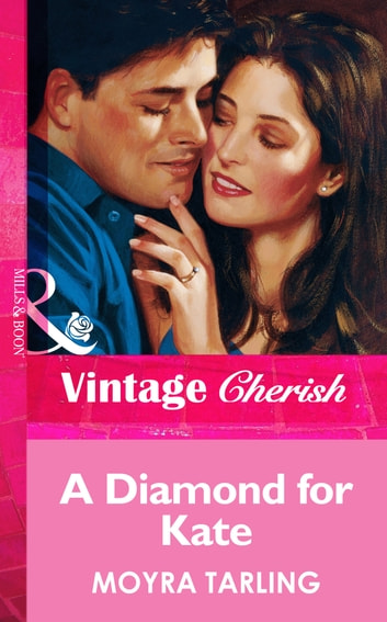 A Diamond For Kate (Mills & Boon Vintage Cherish) ebook by Moyra Tarling