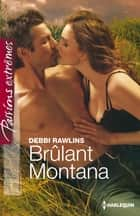Brûlant Montana ebook by Debbi Rawlins