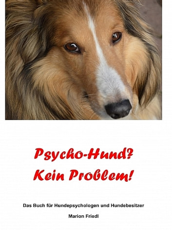 Psycho-Hund? Kein Problem! ebook by Marion Friedl