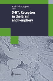 5-HT4 Receptors in the Brain and Periphery ebook by Richard M. Eglen