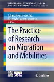 The Practice of Research on Migration and Mobilities ebook by