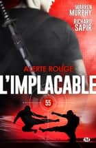 Alerte rouge - L'Implacable, T55 ebook by Richard Sapir, Warren Murphy