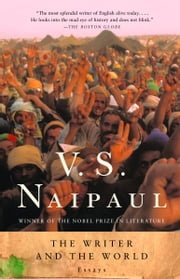 The Writer and the World - Essays ebook by V.S. Naipaul