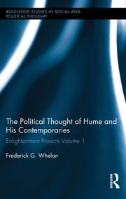 Political Thought of Hume and his Contemporaries - Enlightenment Projects Vol. 1 ebook by Frederick G. Whelan