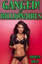 Ganged! by Billionaires ebook by