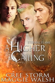 A Higher Calling Eternal Flame 5 ebook by Cree Storm, Maggie Walsh