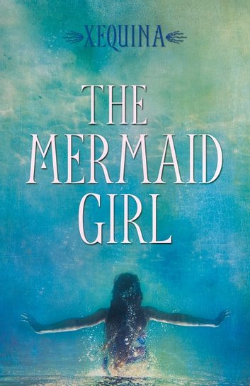 Mermaid Girl ebook by Xequina