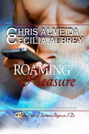 Roaming Pleasure - A Countermeasure Series Short Story ebook by Chris  Almeida,Cecilia Aubrey,Rhonda Helms